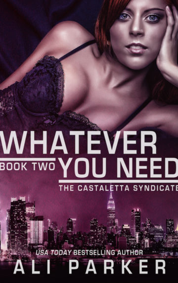 Whatever You Need  The Castaletta Syndicate  Book 2