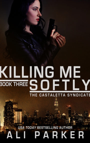 Killing Me Softly  The Castaletta Syndicate  Book 3