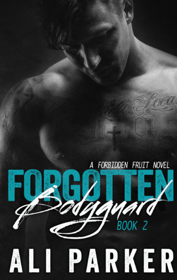 Forgotten Bodyguard 2  A Forbidden Fruit Novel