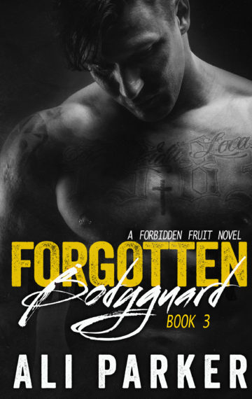 Forgotten Bodyguard 3  A Forbidden Fruit Novel