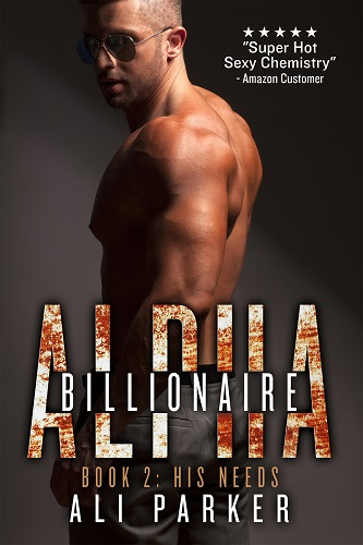 His Needs  Billionaire Alpha 2