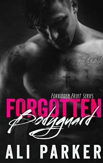 Forgotten Bodyguard 1  A Forbidden Fruit Novel