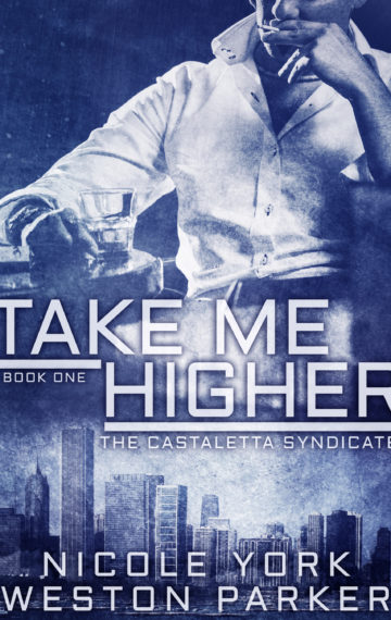Take Me Higher  The Castaletta Syndicate  Book 1